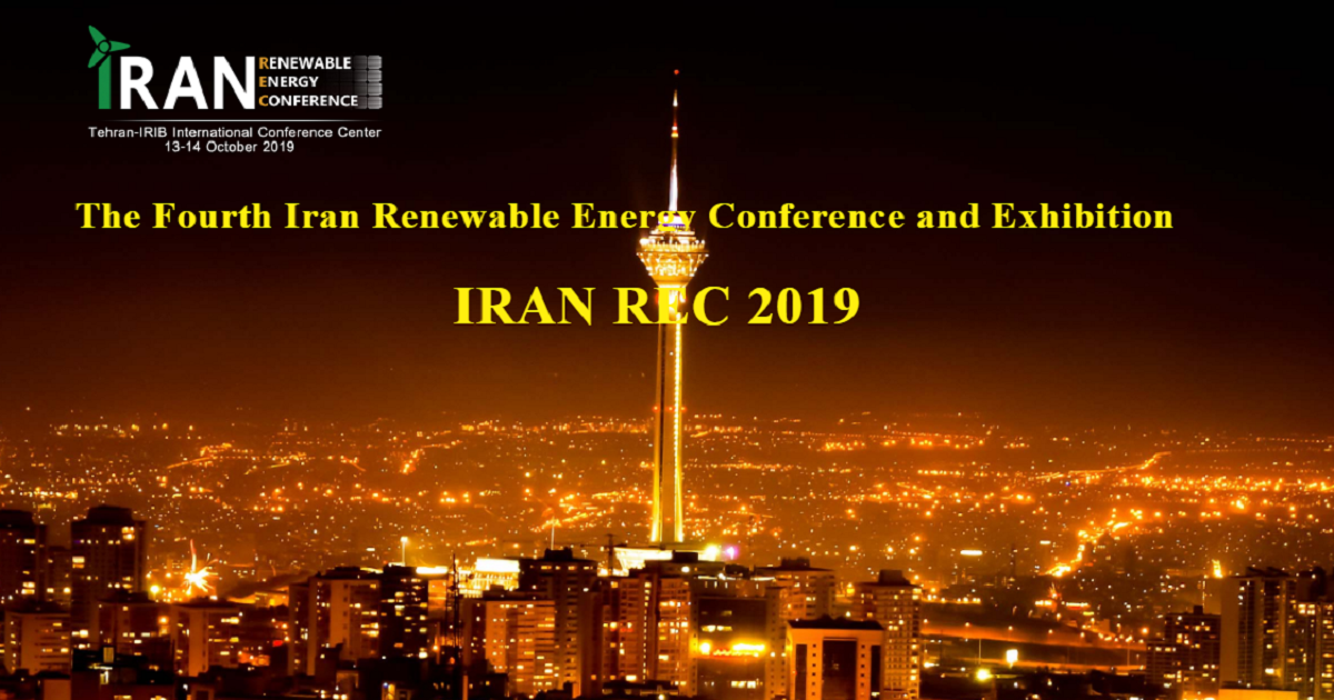 The Fourth Iran Renewable Energy Conference And Exhibition (IRAN REC 2019)