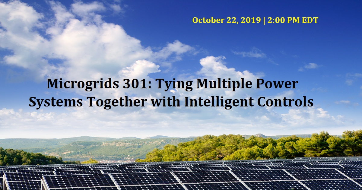 Microgrids 301: Tying Multiple Power Systems Together with Intelligent Controls