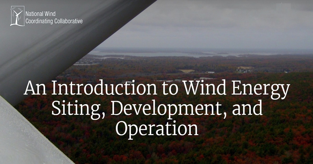 An Introduction to Wind Energy Siting, Development, and Operation
