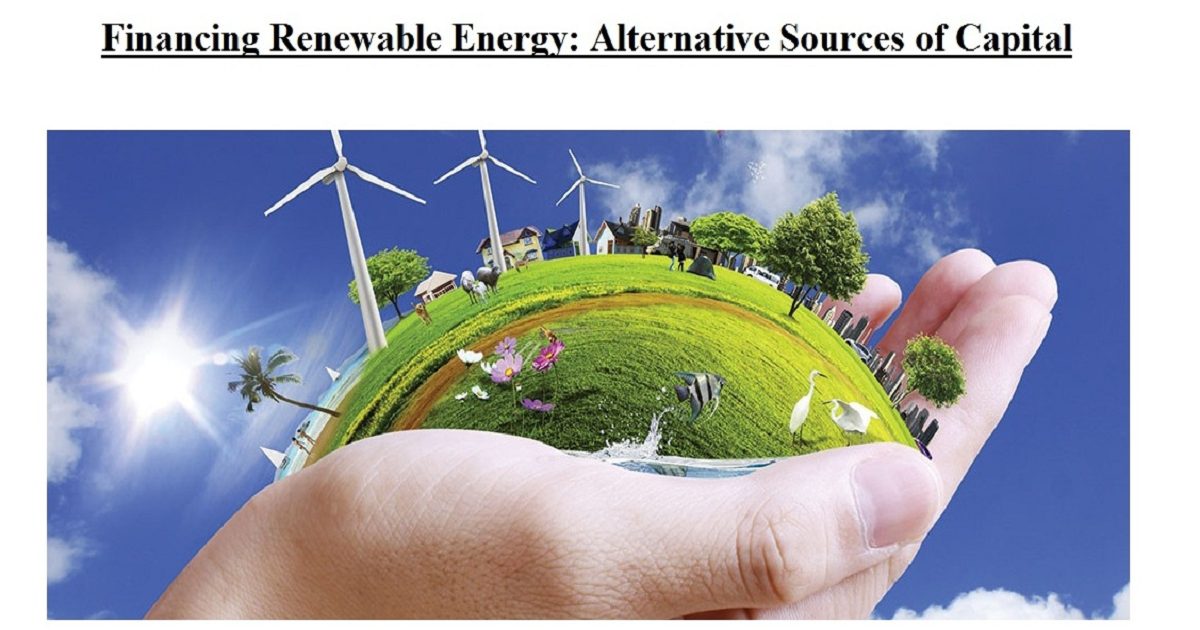 Financing Renewable Energy: Alternative Sources of Capital