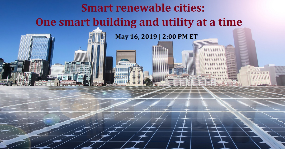 Smart renewable cities: One smart building and utility at a time