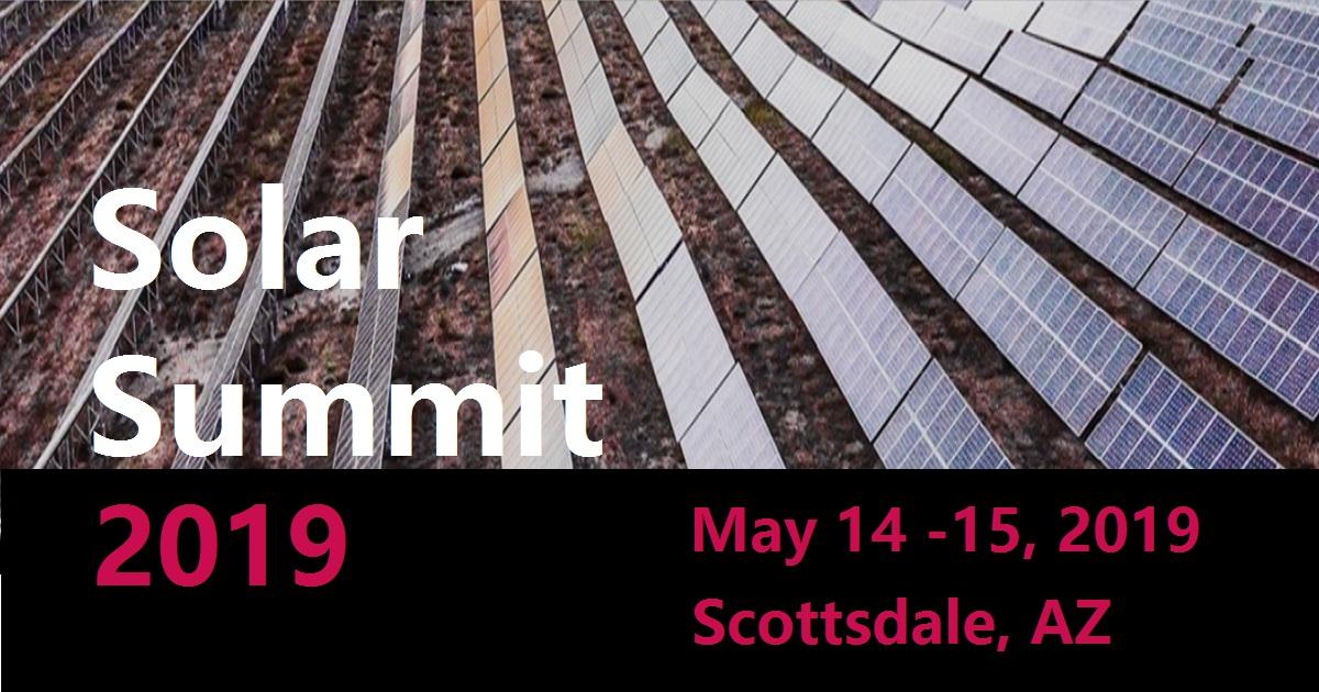 Solar Summit 2019 | May 14-15, 2019 | Scottsdale, USA