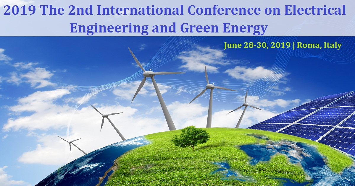 2019 The 2nd International Conference on Electrical Engineering and Green Energy